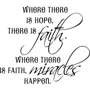 where-there-is-hope-there-is-faith-where-there-is-faith-miracles-quote-for-you-miracles-quotes-in-life-936x936